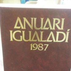 Libros: STQ.ANUARI IGUALADI 1987.EDT, ANOIA... Lote 154895362