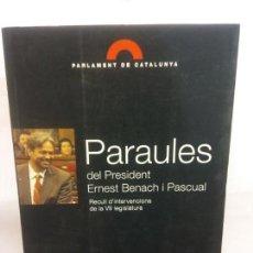 Libros: STQ.PARAULES.DEL PRESIDENT ERNEST BENACH.EDT, BARCELONA... Lote 154896410