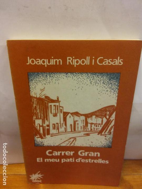 BJS.JOAQUIM RIPOLL.CARRER GRAN EL MEU PATI D´ESTRELLES.EDT, ALOC.. (Libros Nuevos - Historia - Otros)