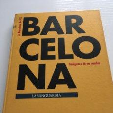 Libros: LIBRO BARCELONA IMÁGENES DE UN CAMBIO LA VANGUARDIA 1991. Lote 155110444