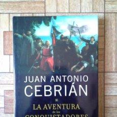 Libros: JUAN ANTONIO CEBRIÁN - LA AVENTURA DE LOS CONQUISTADORES. Lote 155605990