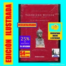 Libros: VALERIANO WEYLER (1838 - 1930 ) DE SU VIDA Y PERSONALIDAD CAMPAÑAS GUERRA CUBA PUERTO RICO FILIPINAS. Lote 156487318