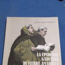Libros: LA EPIDEMIA GADITANA DE FIEBRE AMARILLA DE 1800. Lote 156906598