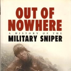 Libros: OSPREY - OUT OF NOWHERE - A HISTORY OF THE MILITARY SNIPER - MARTIN PEGLER. Lote 156948774