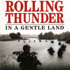 Libros: OSPREY - ROLLING THUNDER IN A GENTLE LAND - THE VIETNAM WAR REVISITED. Lote 158007678