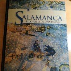 Libros: SALAMANCA BIOGRAFÍA DE UNA CIUDAD. Lote 159525562