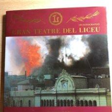 Libros: GRAN TEATRE DEL LICEU. EL LICEU ARDE DE NUEVO. 3ª EDICIÓN, ABRIL 1994.. Lote 159862122