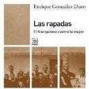 Libros: LAS RAPADAS EL FRANQUISMO CONTRA LA MUJER ENTIQUE GONZALEZ DURO. Lote 159997394