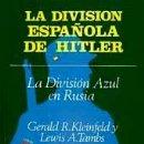 Libros: LA DIVISIÓN ESPAÑOLA DE HITLER GERALD R. KLEINFELD Y LEWIS A. TAMBS LA DIVISION AZUL. Lote 160324554