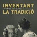 Libros: INVENTAT LA TRADICIÒ. DIVERSOS AUTORES. EDITA : MUSEO VALENCIÀ D'ETNOLOGIA .224 PP. Lote 160572873