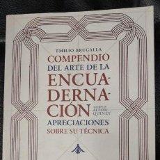 Libros: COMPENDIO DEL ARTE DE LA ENCUADERNACION APRECIACIONES SOBRE SU TECNICA ( EMILIO BRUGALLA ). Lote 177809103