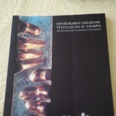 Libros: DENBORAREN LEKUKOAK TESTIGOS EN EL TIEMPO, EXPOSICION FOTOGRAFÍCA 20,UNIVERSARIO PARLAMENTO VASCO. Lote 162370886