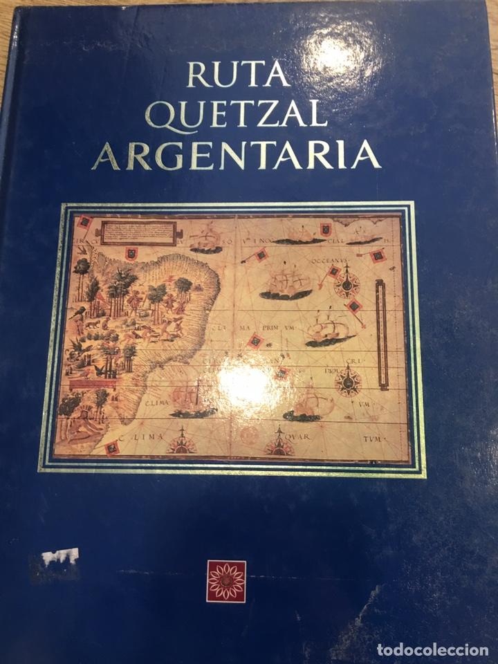 RUTA QUETZAL ARGENTARIA. (Libros Nuevos - Historia - Otros)
