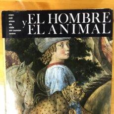 Libros: CIEN MIL AÑOS DE VIDA EN COMÚN ENTRE EL HOMBRE Y EL ANIMAL.. Lote 164544998