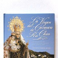 Libros: LIBRO LA VIRGEN DEL CARMEN DE RÍO CHICO. SECULAR HISTORIA DE UN PUEBLO Y DEVOCIÓN ENTRE BERJA Y ADRA. Lote 165189952