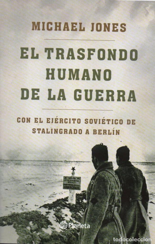 EL TRASFONDO HUMANO DE LA GUERRA DE MICHAEL JONES - PLANETA, 2012 (Libros Nuevos - Historia - Otros)