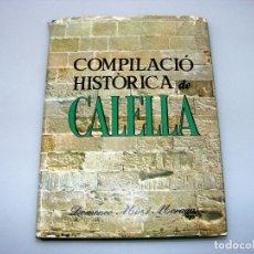 Libros: COMPILACIÓ HISTÒRICA DE CALELLA - DOMENEC MIR I MORAGAS - BUEN ESTADO.. Lote 168554296