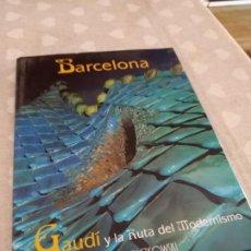 Libros: BARCELONA. GAUDI Y LA RUTA DEL MODERNISMO. Lote 168690520