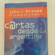Libros: CARTAS DESDE LA ARGENTINA JOHN C.BROOME CON LA GENTE DE LA ARGENTINA. Lote 168794409