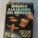 Libros: MIRANDO A LA LEJANÍA DEL UNIVERSO. Lote 169048664