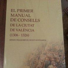 Libros: EL PRIMER MANUAL DE CONSELLS DE LA CIUTAT DE VALÈNCIA (1306 - 1326). NUEVO!. Lote 169134432