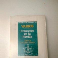 Libros: FRANCESES EN LA FLORIDA EDICIÓN DE J. M. GÓMEZ TABANERA HISTORIA 16 CRÓNICAS DE AMÉRICA 62. NUEVO. Lote 169563469