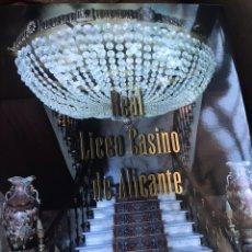 Libros: LIBRO REAL LICEO CASINO ALICANTE 1939-2009. Lote 172573065