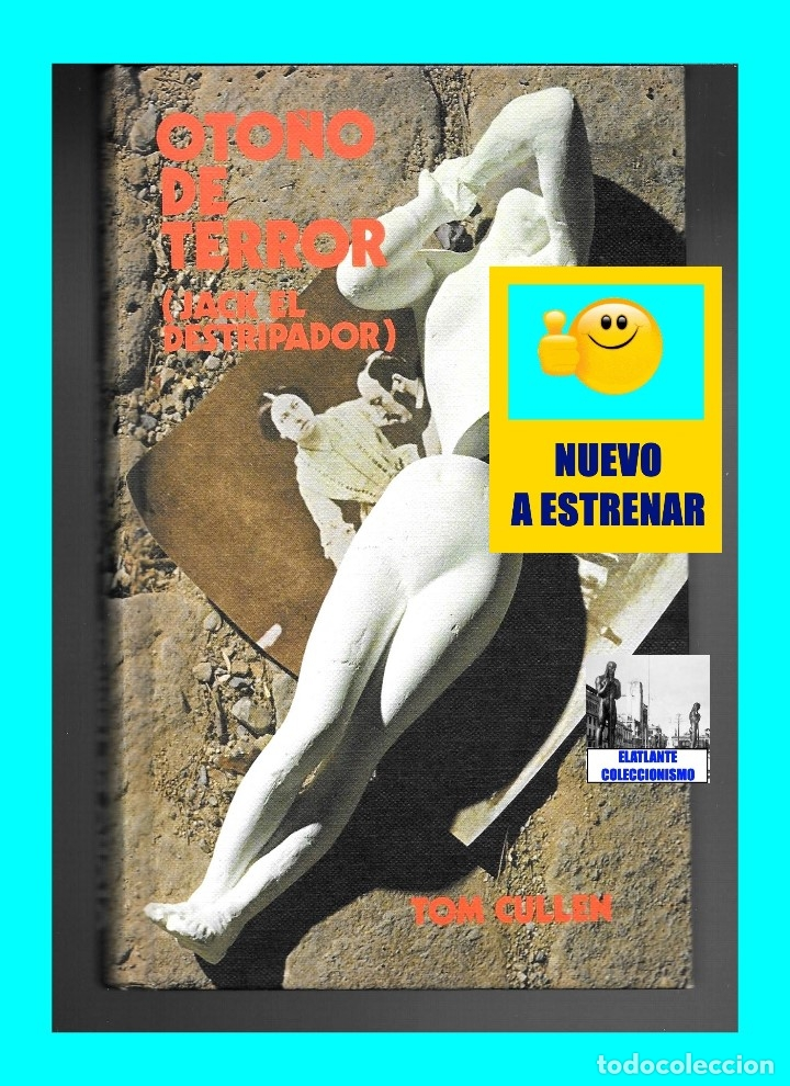 Libros: OTOÑO DE TERROR TOM CULLEN - EL MÁS EXTENSO Y DOCUMENTADO LIBRO SOBRE JACK EL DESTRIPADOR THE RIPPER - Foto 3 - 172728482