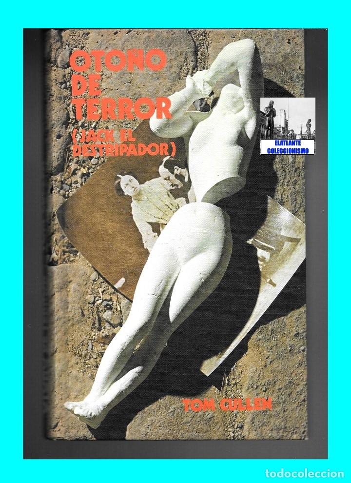 Libros: OTOÑO DE TERROR TOM CULLEN - EL MÁS EXTENSO Y DOCUMENTADO LIBRO SOBRE JACK EL DESTRIPADOR THE RIPPER - Foto 5 - 172728482