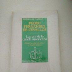 Libros: PEDRO FERNÁNDEZ CEVALLOS LA RUTA DE LA CANELA AMERICANA CRÓNICAS DE AMÉRICA 74 EDICIÓN DE MARCELO. Lote 174236437