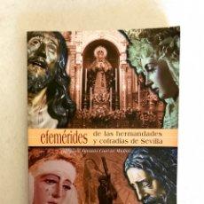 Libros: SEMANA SANTA SEVILLA. EFEMÉRIDES DE LAS HERMANDADES Y COFRADÍAS DE SEVILLA. AÑO 2002.. Lote 174386819