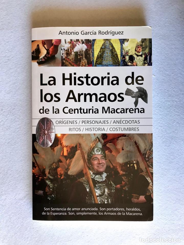 SEMANA SANTA SEVILLA. LA HISTORIA DE LOS ARMAOS DE LA CENTURIA MACARENA (Libros Nuevos - Historia - Otros)