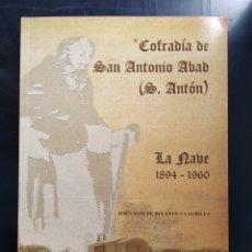 Libros: COFRADÍA DE SAN ANTONIO ABAD LA NABE MIRANDA DE EBRO. Lote 176103977