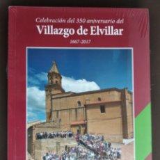 Libros: CELEBRACIÓN DEL 350 ANIVERSARIO DEL VILLAZGO DE ELVILLAR ALAVA. Lote 248657415