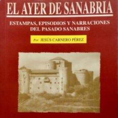 Libros: EL AYER DE SANABRIA. REF: AX444. Lote 176584955