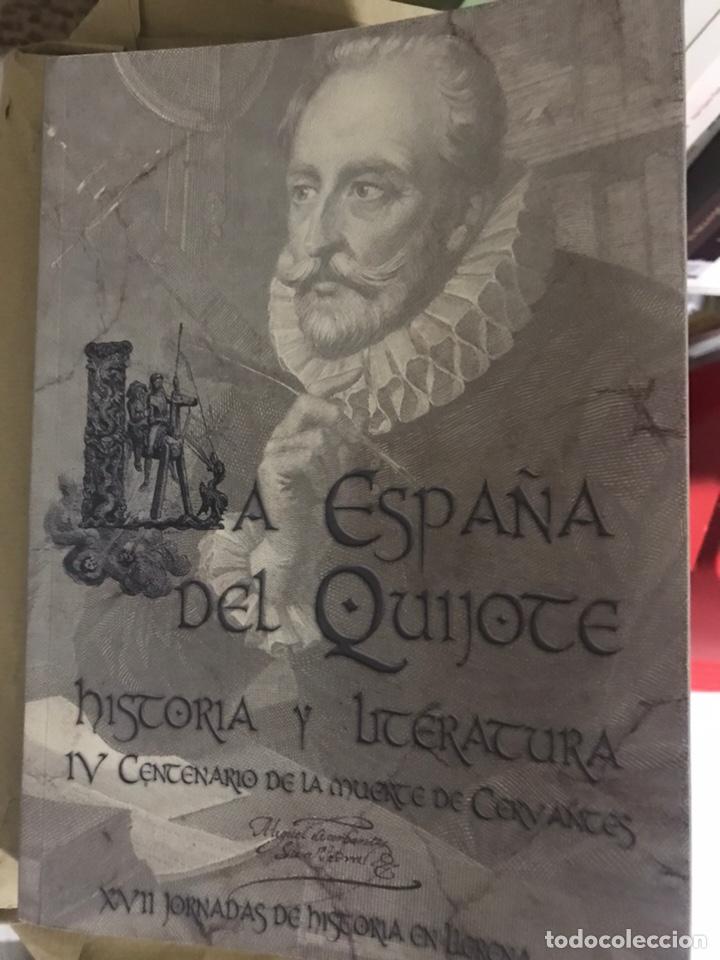 LA ESPAÑA DEL QUIJOTE. HISTORIA Y LITERATURA. IV CENTENARIO DE LA MUERTE DE CERVANTES. XVI JORNADAS (Libros Nuevos - Historia - Otros)