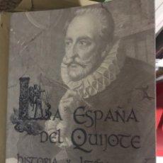 Libros: LA ESPAÑA DEL QUIJOTE. HISTORIA Y LITERATURA. IV CENTENARIO DE LA MUERTE DE CERVANTES. XVI JORNADAS. Lote 178231878