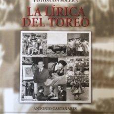 Livros: FOTOS CON SOLERA. LA LÍRICA DEL TOREO. ANTONIO CASTAÑARES. Lote 196979661