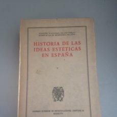 Libros: HISTORIA DE LAS IDEAS ESTÉTICAS EN ESPAÑA. Lote 178736176