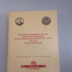 Libros: PRIMERA ASAMBLEA DE LAS REALES SOCIEDADES ECONÓMICAS DE AMIGOS DEL PAÍS EN LAS ISLAS CANARIAS. .. Lote 178815438