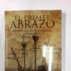 Libros: EL PRIMER ABRAZO - ISIDRO DEL RIO BARBERENA - ED. CIRCULO ROJO 1ª EDICION 2019 - NUEVO DE EDITORIAL. Lote 178935395
