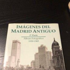 Libros: IMÁGENES DEL MADRID ANTIGUO. Lote 179197785