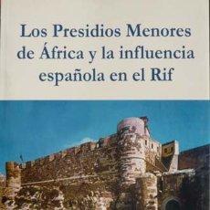 Libros: PEZZI, RAFAEL. LOS PRESIDIOS MENORES DE ÁFRICA Y LA INFLUENCIA ESPAÑOLA EN EL RIF. 2005.. Lote 179397523