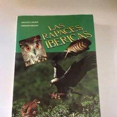 Libros: LAS RAPACES IBÉRICAS. Lote 179550978