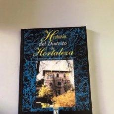 Libros: HISTORIA DEL DISTRITO DE HORTALEZA. Lote 179553458