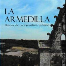 Libros: LA ARMEDILLA. HISTORIA DE UN MONASTERIO JERÓNIMO ( ESCRIBANO VELASCO/LOSA HERNÁNDEZ) GLYPHOS 2019. Lote 180010303