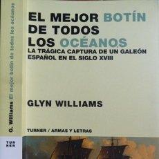 Libros: EL MEJOR BOTÍN DE TODOS LOS OCÉANOS. LA TRÁGICA CAPTURA DE UN GALEÓN ESPAÑOL EN EL SIGLO XVIII. 2002. Lote 180011417