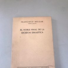 Libros: EL NOBLE FINAL DE LA ESCISIÓN DINASTÍA. Lote 180204838