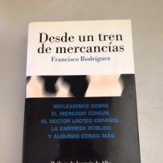 Libros: DESDE UN TREN DE MERCANCIAS.FRANCISCO RODRÍGUEZ.NUEVO. Lote 180247420