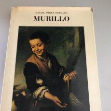 Libros: MURILLO. RAFAEL PEREZ DELGADO. EDICIONES GINER 1972.. Lote 180247542